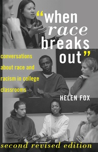 """Helen Fox - When Race Breaks Out"""""""" - Conversations about Race and Racism in College Classrooms."""