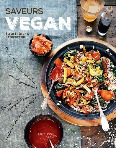 Helen Fremont - Saveurs vegan - Plus de 100 recettes naturelles, saines et gourmandes !.