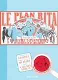 Helen Friel et Ian Friel - Le plan Rita - Un livre d'aventures et d'énigmes diaboliques.