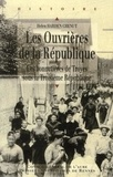 Helen Harden Chenut - Les Ouvrières de la République - Les bonnetières de Troyes sous la Troisième République.