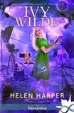 Helen Harper - Meurtres, magie et télé-réalité 2 : Meurtres, magie et télé-réalité - Ivy Wilde, T2.