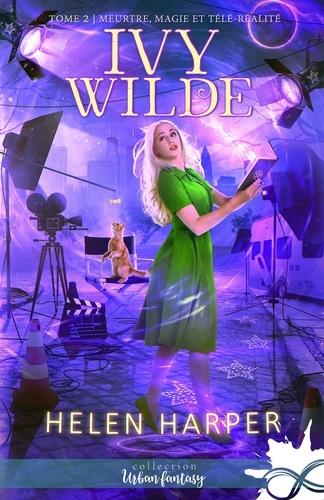 Meurtres, magie et télé-réalité 2 Meurtres, magie et télé-réalité. Ivy Wilde, T2