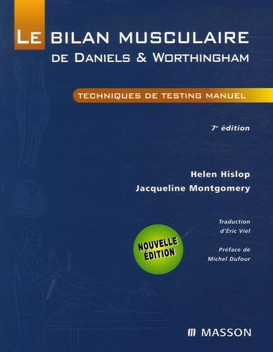 Helen Hislop et Jacqueline Montgomery - Le bilan musculaire de Daniels & Worthingham - Technique de testing manuel.