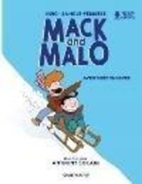Helen Huig et Isabelle Sanglé-Ferrière - Mack and Malo Tome 1 : Aventures en hiver.