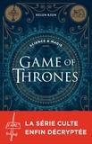 Helen Keen - Science & magie dans Games of Thrones.