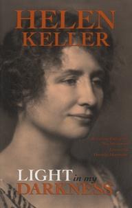 Helen Keller - Light in my Darkness.