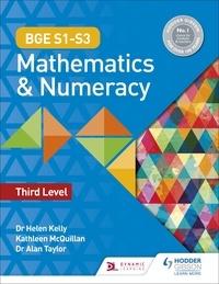Helen Kelly et Alan Taylor - BGE S1–S3 Mathematics & Numeracy: Third Level.