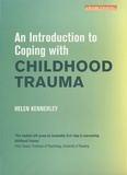 Helen Kennerley - An Introduction to Coping with Childhood Trauma.