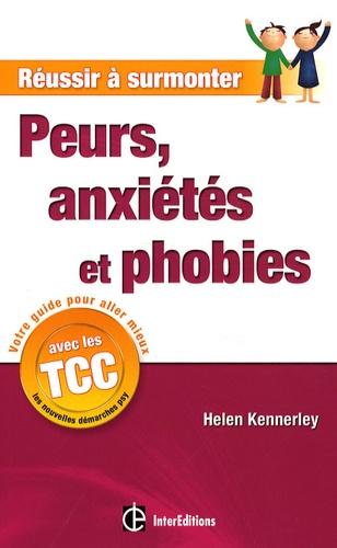 Helen Kennerley - Peurs, anxiétés et phobies - Un guide personnel à suivre au quotidien.