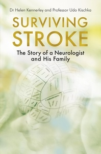 Helen Kennerley et Udo Kischka - Surviving Stroke - The Story of a Neurologist and His Family.