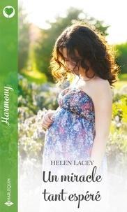 Helen Lacey - Un miracle tant espéré.
