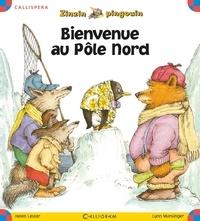 Helen Lester et Lynn Munsinger - Zinzin pingouin  : Bienvenue au Pôle nord.
