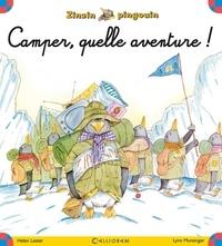 Helen Lester et Lynn Munsinger - Zinzin pingouin  : Camper quelle aventure !.