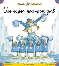 Helen Lester et Lynn Munsinger - Zinzin pingouin Tome 2 : Une super pom-pom girl.