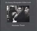 Helen Levitt - Manhattan Transit : The Subway Photographs of Helen Levitt.