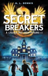 Helen Louise Dennis - Secret breakers (À l'école des décrypteurs) Tome 1 - Le Code de l'Oiseau de Feu.
