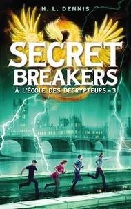 Helen Louise Dennis - Secret breakers (À l'école des décrypteurs) Tome 3 - Les Chevaliers de Neustrie.