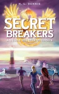 Helen Louise Dennis - Secret breakers (À l'école des décrypteurs) Tome 4 - La Tour des Vents.