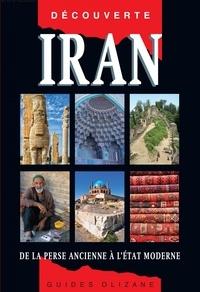 Helen Loveday et Frédéric Garouste - Iran - De la Perse ancienne à l'Etat moderne.