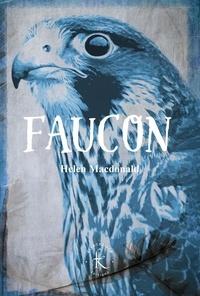 Helen Macdonald - Faucon.