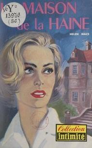 Helen Macé - La maison de la haine.