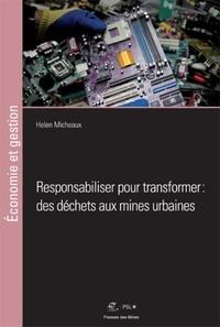 Helen Micheaux - Responsabiliser pour transformer : des déchets aux mines urbaines.