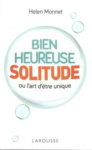 Helen Monnet - Bienheureuse solitude - Ou l'art d'être unique.