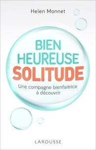 Helen Monnet - Bienheureuse Solitude.