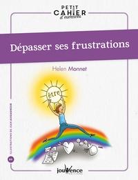 Helen Monnet - Dépasser ses frustrations.