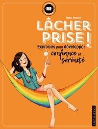 Helen Monnet - Lâcher prise ! - Exercices pour développer confiance et sérénité.