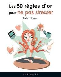 Helen Monnet - Les 50 règles d'or pour ne pas stresser.