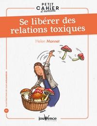 Helen Monnet - Se libérer des relations toxiques.