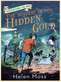 Helen Moss et Leo Hartas - The Mystery of the Hidden Gold - Book 3.