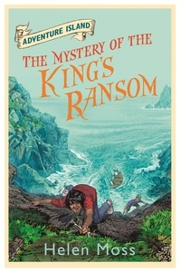 Helen Moss et Leo Hartas - The Mystery of the King's Ransom - Book 11.