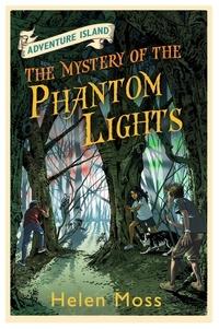 Helen Moss et Leo Hartas - The Mystery of the Phantom Lights - Book 14.