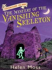 Helen Moss et Leo Hartas - The Mystery of the Vanishing Skeleton - Book 6.