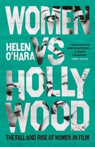 Helen O'Hara - Women vs Hollywood - The Fall and Rise of Women in Film.