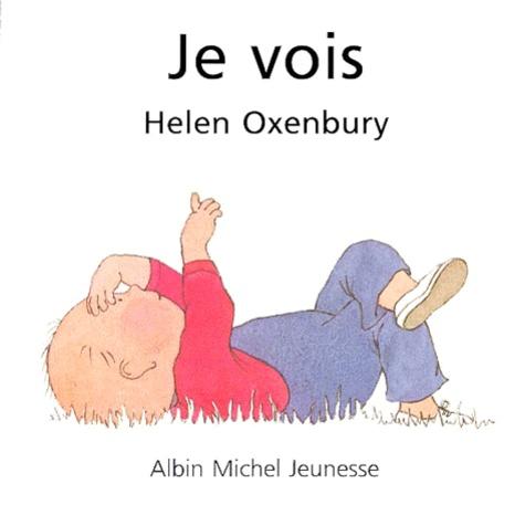 Helen Oxenbury - Je vois.