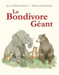 Helen Oxenbury et Julia Donaldson - Le bondivore géant.