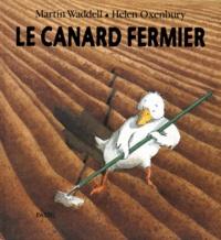 Helen Oxenbury et Martin Waddell - Le canard fermier.