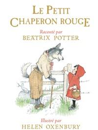 Helen Oxenbury et Beatrix Potter - Le petit chaperon rouge.