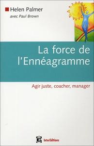 La force de l'Ennéagramme- Agir juste, coacher, manager - Helen Palmer |