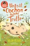Helen Peters et Ellie Snowdon - Un petit cochon nommé Truffe.