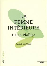 Helen Phillips - La femme intérieure.
