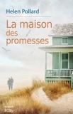 Helen Pollard - La maison des promesses.