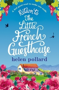 Helen Pollard - Return to the Little French Guesthouse - A feel good read to make you smile.