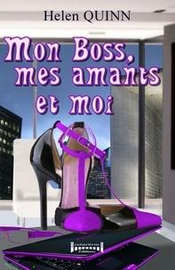 Helen Quinn - Mon Boss, mes Amants et moi - Chick lit.