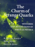 Helen-R Quinn et R-Michael Barnett - The charm of strange quarks. - Mysteries and revolutions of particle physics.