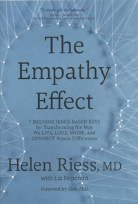 Helen Riess - The Empathy Effect - 7 Neuroscience-Based Keys for Transforming the Way We Live, Love, Work, and Connect Across Differences.