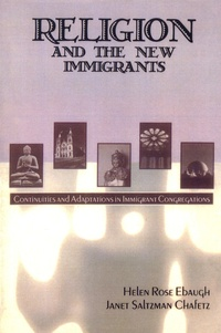 Helen Rose Ebaugh et Janet Saltzman Chafetz - Religion and the New Immigrants - Continuities and Adaptations in Immigrant Congregations.